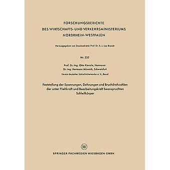 Feststellung der Spannungen Dehnungen und Bruchdrehzahlen der unter Fliehkraft und Bearbeitungskraft beanspruchten Schleifkrper von Kienzle & Otto