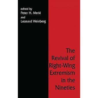 The Revival of Right Wing Extremism in the Nineties by Merkl & Peter H.