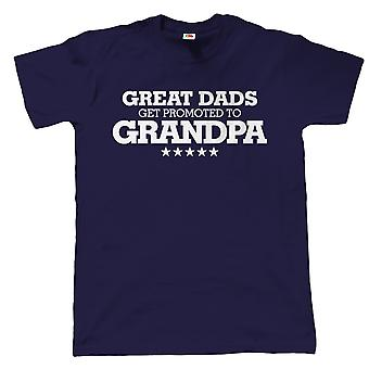 Great Dads Get Promoted to Grandpa, Mens Funny T Shirt
