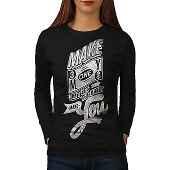 Make Money Dollar Slogan Women BlackLong Sleeve T-shirt | Wellcoda