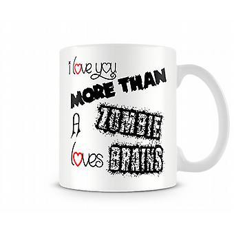 Zombie Loves Brains Printed Mug