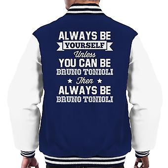 Always Be Yourself Unless You Can Be Bruno Tonioli Men's Varsity Jacket