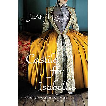 Castile for Isabella - (Isabella & Ferdinand Trilogy) by Jean Plaidy -