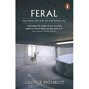 Feral - Rewilding the Land - Sea and Human Life by George Monbiot - 97