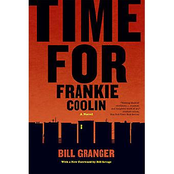 Time for Frankie Coolin - A Novel by Bill Granger - Bill Savage - 9780