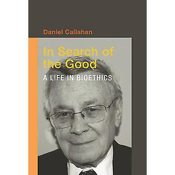 Em busca do bem - uma vida em bioética por Daniel Callahan - 97802