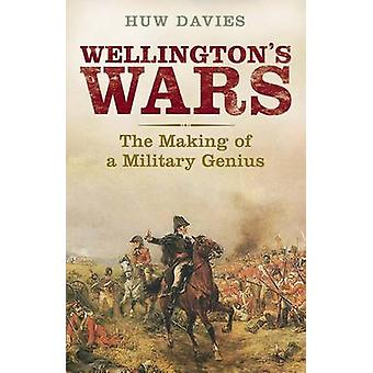 Wellington's Wars - The Making of a Military Genius by Huw Davies - 97
