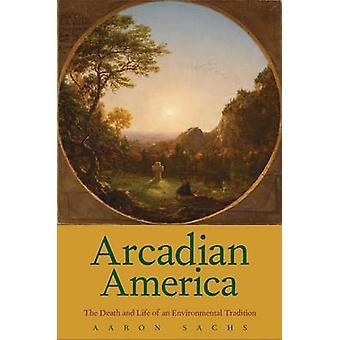 Arcadian América - a morte e a vida de uma tradição ambiental por