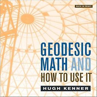 Geodetische Math en hoe om het te gebruiken (2e herziene editie) door Hugh Kenner