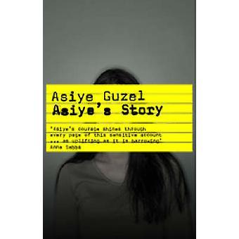 Asiye's Story by Asiye Zeybek Guzel - Richard McKane - 9780863561948