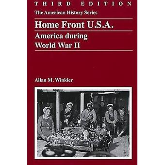 Home Front U.S.A. - America During World War II (3rd Revised edition)