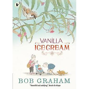 バニラアイス クリームでボブ ・ グラハム - ボブ ・ グラハム - 9781406370683 本