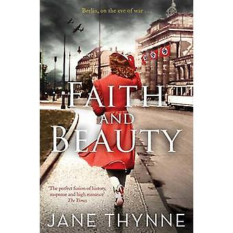 Faith and Beauty by Jane Thynne - 9781471131943 Book