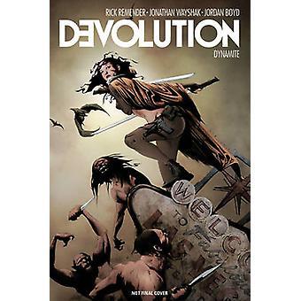 Devolution by Jonathan Wayshak - Jae Lee - Rick Remender - 9781524100