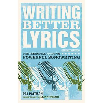 Writing Better Lyrics (2nd Revised edition) by Pat Pattison - 9781582