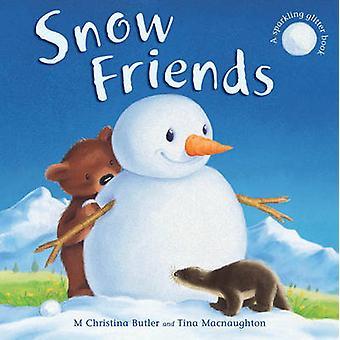 Snow Friends by M. Christina Butler - Tina MacNaughton - 978184506561