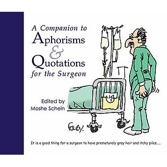A Companion to Aphorisms and Quotations for the Surgeon by Moshe Sche