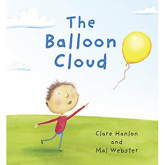 The Balloon Cloud by Clare Hanlon - Mal Webster - 9781922175151 Book