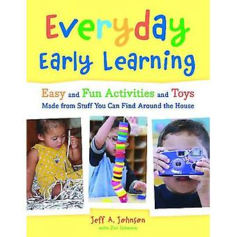 Everyday Early Learning - Easy and Fun Activities and Toys Made from S