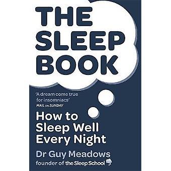 The Sleep Book - How to Sleep Well Every Night by Guy Meadows - 978140