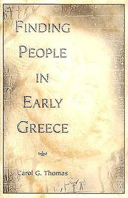 Finding People in Early Greece by voitureol G. Thomas - 9780826215772 Book