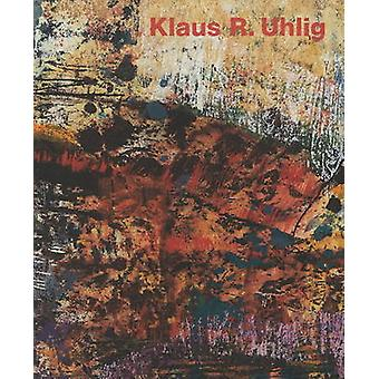 Klaus R. Uhlig by Gil E. Stein - 9783936681406 Book