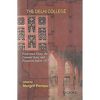 Delhi College: Traditionella eliter, kolonial stat, och utbildning före 1857