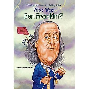 Qui était Ben Franklin? (Qui a été...?)