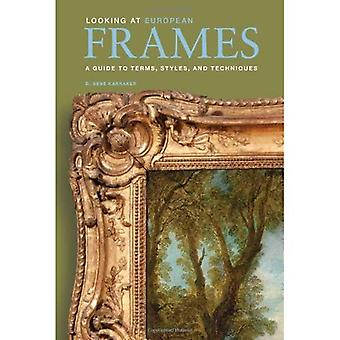 Looking at European Frames: A Guide to Terms, Styles, and Techniques