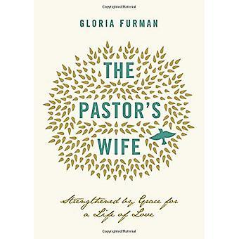 Pastorin vaimo: vahvistaa armoa elämän rakkaus