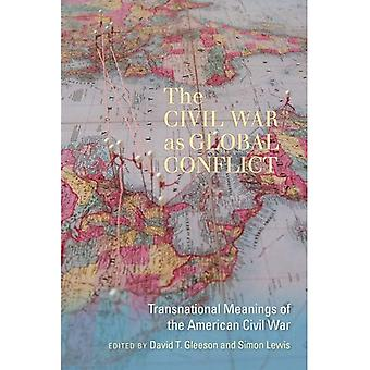 The Civil War as Global Conflict: Transnational Meanings of the American Civil War (Carolina Lowcountry and the...