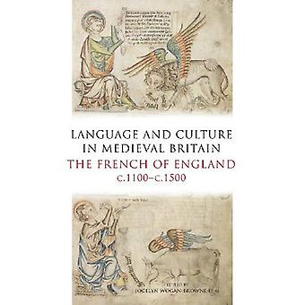 Language and Culture in Medieval Britain: The French of England, c.1100-c.1500