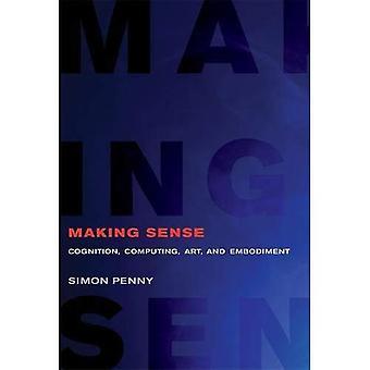Making Sense: Cognitie, informatica, kunst, en belichaming (Leonardo boekenreeks)