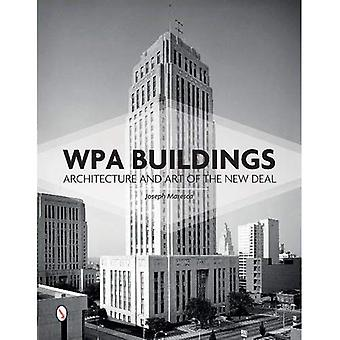 Wpa Buildings: Architecture and Art of the New Deal