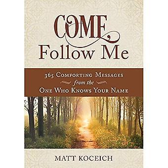 Kom, volg mij: 365 levensveranderende berichten van uw hemelse vader
