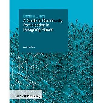 Desire Lines: A Guide to Community Participation in Designing Places