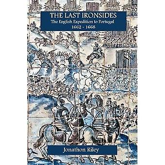 The Last Ironsides: The English Expedition to Portugal, 1662-1668