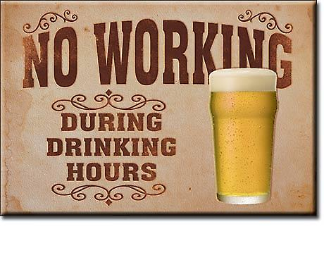 No Working During Drinking Hours magnet  (de)
