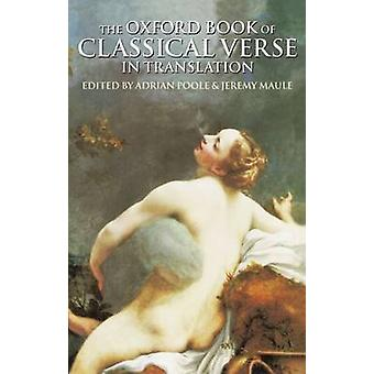 The Oxford Book of Classical Verse in Translation by Poole & Adrian