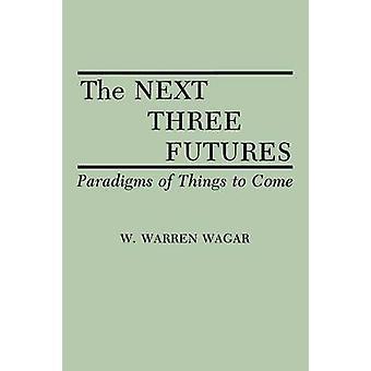 Os próximos três futuros paradigmas of Things to Come por Wagar & Warren W.