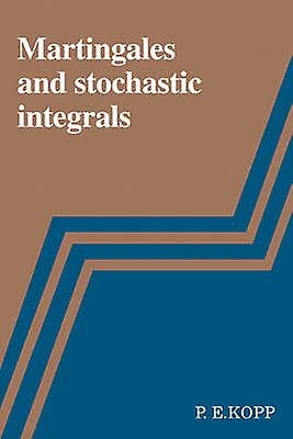 Martingales and Stochastic Integrals by Kopp & P. E.