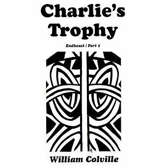 Charlies troféu Endbeast parte I por Colville & William