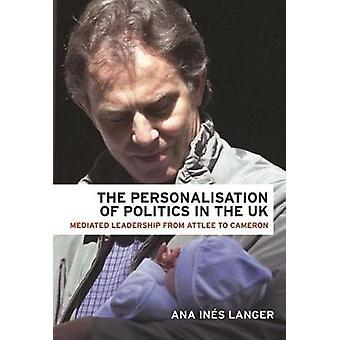 La personnalisation de la politique dans le leadership UK médiée de Attlee à Cameron de Langer & Ana