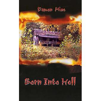 Born Into Hell by Mize & Damon