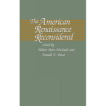 The American Renaissance Reconsidered by Michaels & Walter B.