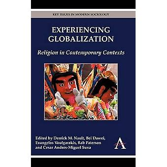 Experiencing Globalization Religion in Contemporary Contexts by Nault & Derrick M.
