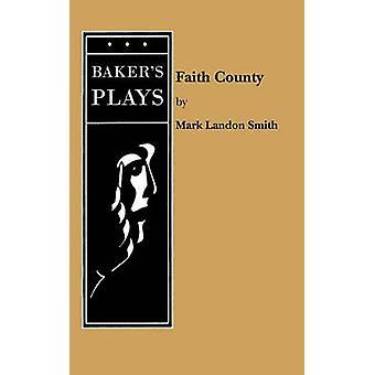 Faith County by Smith & Mark Landon