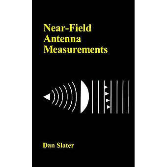 NearField Antenna Measurements by Slater & Dan