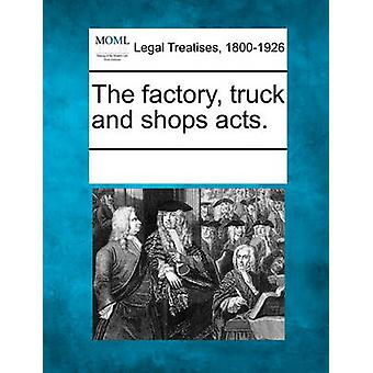 The factory truck and shops acts. by Multiple Contributors & See Notes