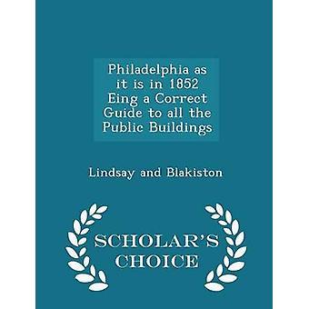 Philadelphia als es ist in 1852 Feing eine korrekte Anleitung zur alle öffentlichen Gebäude Gelehrte Wahl Ausgabe von Lindsay und Blakiston